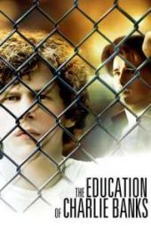 Nonton The Education of Charlie Banks (2007) Sub Indo