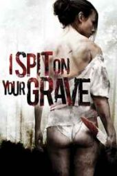 Nonton I Spit on Your Grave (2010) Sub Indo