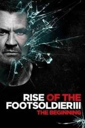 Nonton Rise of the Footsoldier 3 Sub Indo