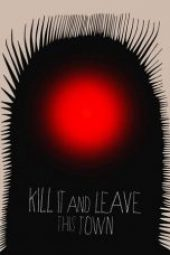 Nonton Movie Kill It and Leave This Town Sub Indo