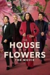 Nonton The House of Flowers: The Movie Sub Indo